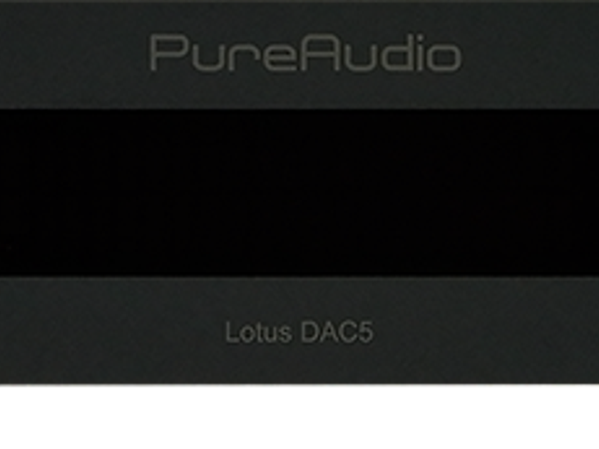 Pure Audio Lotus DAC5-Great 1st review out
