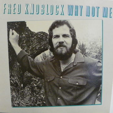 FRED KNOBLOCK WHY NOT ME