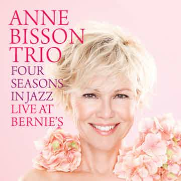 The Anne Bisson Trio Four Seasons In Jazz Live At Bernie's