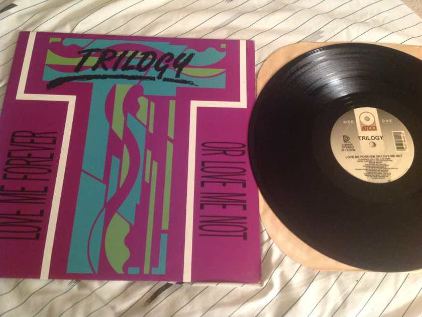 Trilogy  Love Me Forever Or Love Me Not Atco Records 12 Inch