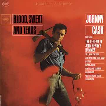 Johnny Cash and Carter Family Blood, Sweat, and Tears