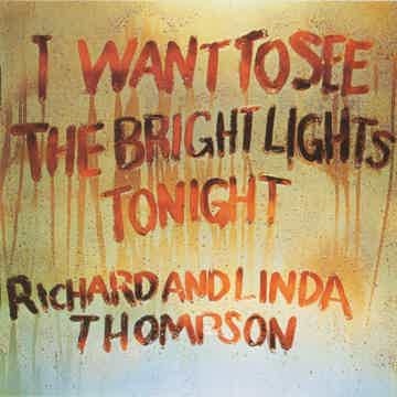 Richard and Linda Thompson I Want to See Bright Lights Tonigh