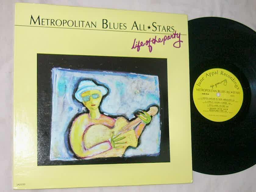 METROPOLITAN BLUES ALL STARS - - THE LIFE OF THE PARTY - RARE ORIG 1986 BLUES LP - JUNE APPAL
