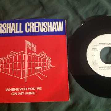 Marshall Crenshaw - Whenever You're On My Mind Promo 45...