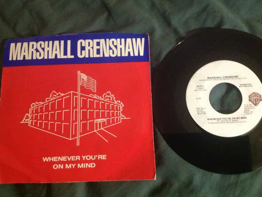 Marshall Crenshaw - Whenever You're On My Mind Promo 45 Single With Sleeve NM Warner Brothers Records