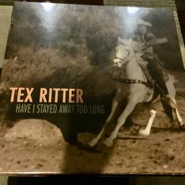 Tex Ritter Have I Stayed Away Too long