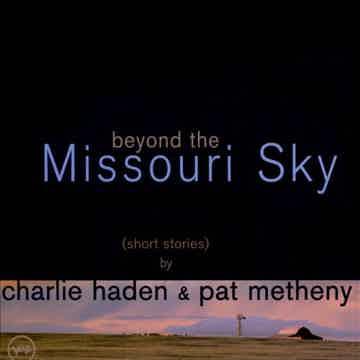 Charlie Haden & Pat Metheny Beyond The Missouri Sky-180 gram 2LPS