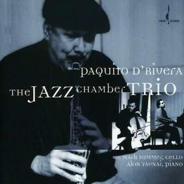 Paquito d'Rivera Chesky Records The Jazz Chamber Trio