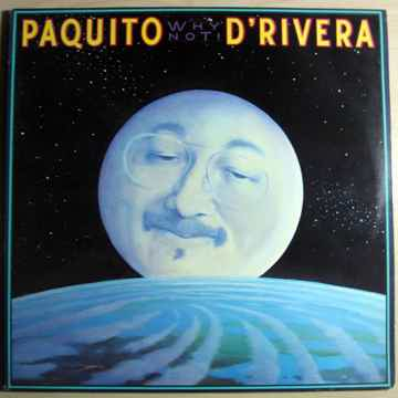 Paquito D'Rivera - Why Not! 1984 EX Vinyl LP Columbia F...
