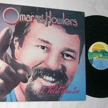 OMAR & THE HOWLERS I TOLD YOU SO