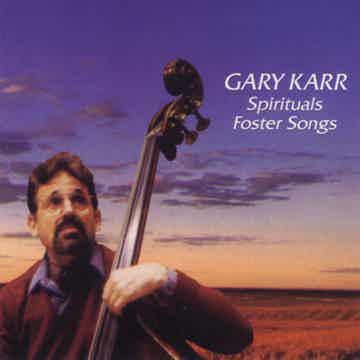 Gary Karr Spirituals Foster Songs