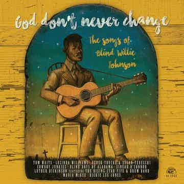 Various God Don't Never Change: The Songs Of Blind Will...