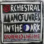 ORCHESTRAL MANOEUVRES IN THE DARK  FOREVER LIVE AND DIE