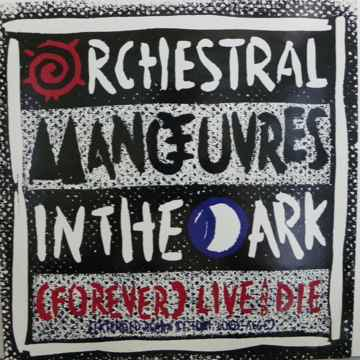 ORCHESTRAL MANOEUVRES IN THE DARK  - FOREVER LIVE AND D...