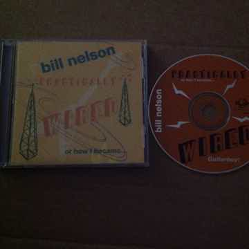 Bill Nelson - Practically Wired Gyroscope Records Compa...