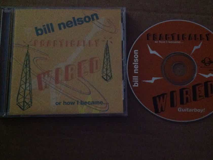 Bill Nelson - Practically Wired Gyroscope Records Compact Disc