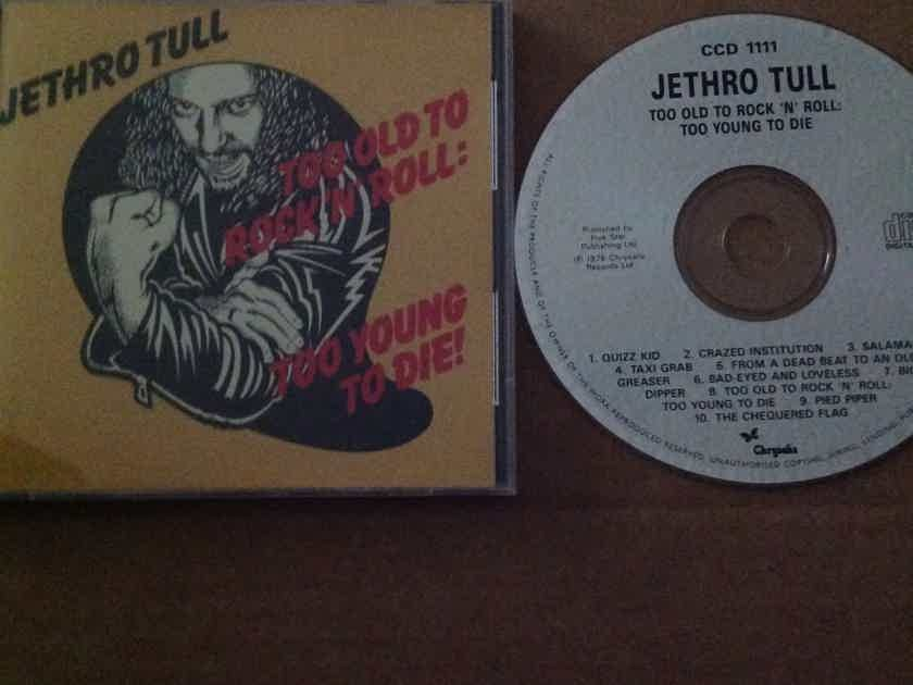 Jethro Tull - Too Old To Rock 'N' Roll Too Young To Die Chrysalis Records U.K. Compact Disc