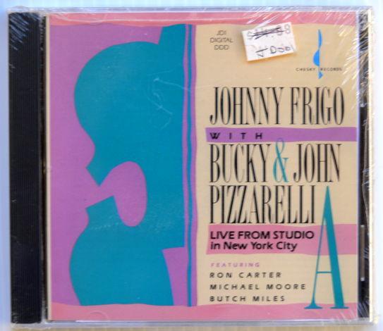 CHESKY CD JOHNNY FRIGO & BUCKY PIZZARELLI * SEALED * LIVE