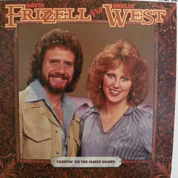 DAVID FRIZZELL & SHELLY WEST CARRYIN' ON THE FAMILY NAME