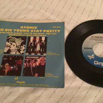 Blondie Atomic/Die Young Stay Pretty 45 With Picture Sl...