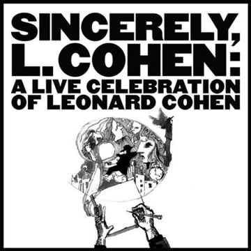 Varioujs Sincerely Cohen, a Live Celebration of Leonard Cohen