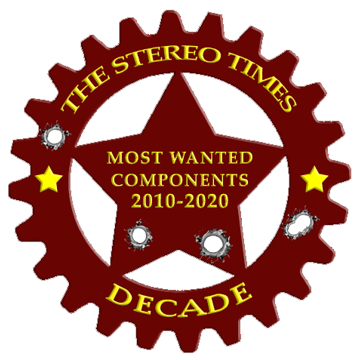 The StereoTimes Most Wanted Component of the Decade Award