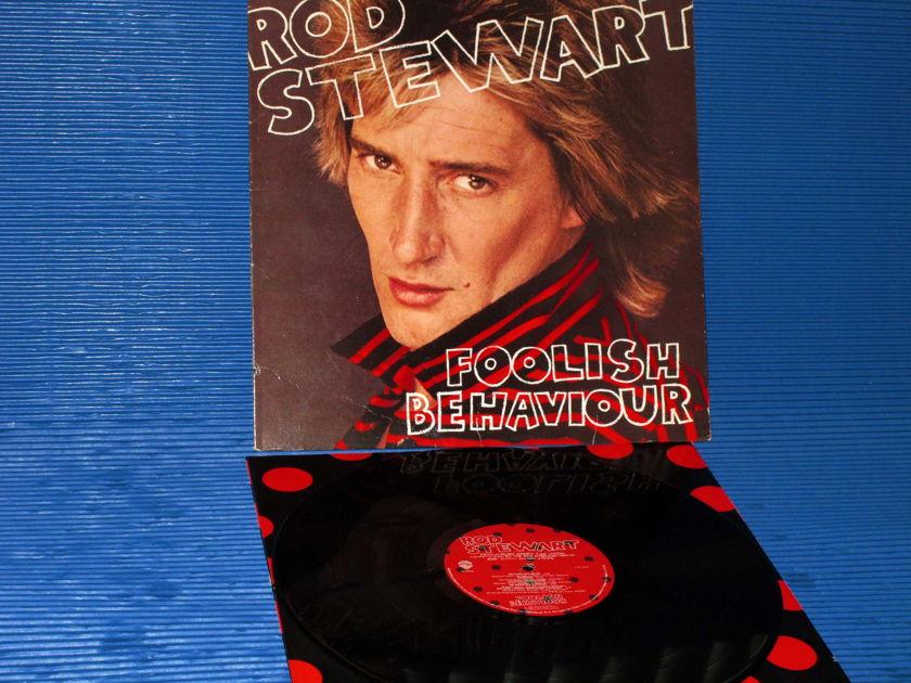 "ROD STEWART  -  ""Foolish Behavior"" -  Warner Bros 1980 1st Pressing"