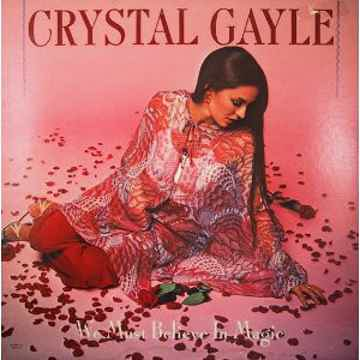 Crystal Gayle - We Must Believe In Magic 1977 NM- Vinyl...