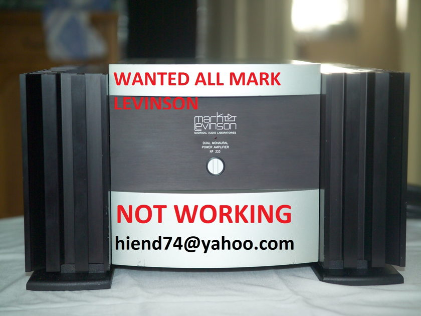 Mark levinson 436, 432, 390, 39, 37  333,332,336 383 all Wanted