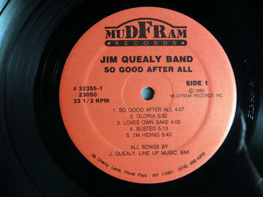 Jim Quealy Band - Feels So Good After All - 1984  Mudfram Records #32355-1 #32355-2 23050
