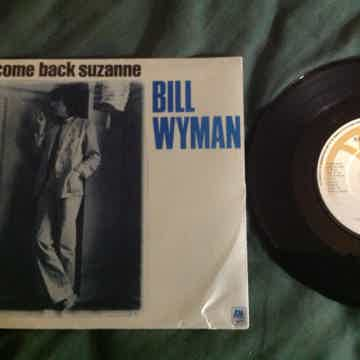Bill Wyman - Come Back Suzanne/Seventeen  A & M Records...