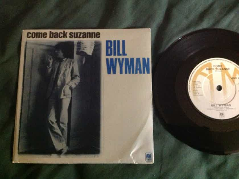 Bill Wyman - Come Back Suzanne/Seventeen  A & M Records U.K. 45 Single With Picture Sleeve Vinyl NM