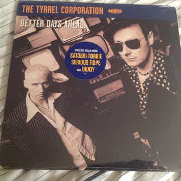 The Tyrrel Corporation  Better Days Ahead Sealed 12 Inc...