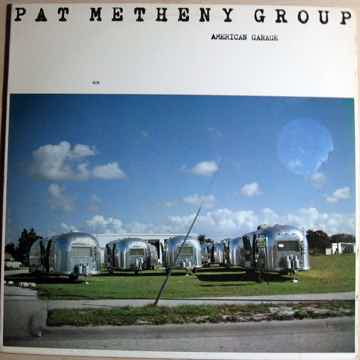 Pat Metheny Group  - American Garage - 1979 ECM Records...