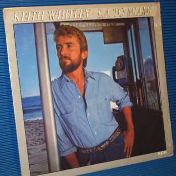 "KEITH WHITLEY   - ""LA to Miami"" -  RCA 1985 SEALED!"