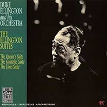 Duke Ellington and His Orchestra The Ellington Suites