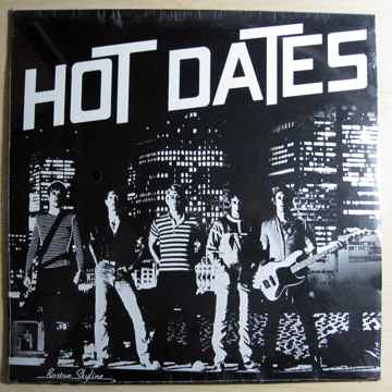 Hot Dates - Hot Dates - RARE SEALED 1981 Boston Skyline...