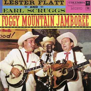 Lester Flatt And Earl Scruggs  Foggy Mountain Jamboree  (Mono)