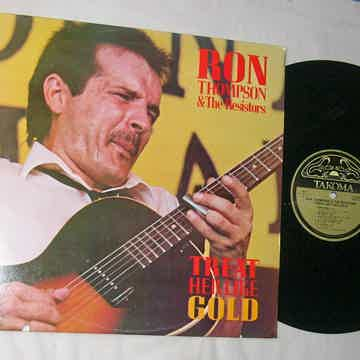 RON THOMPSON & THE RESISTORS - - TREAT HER LIKE GOLD - ...