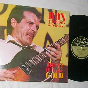 RON THOMPSON & THE RESISTORS - TREAT HER LIKE GOLD -