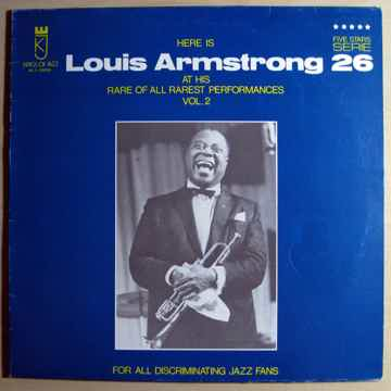 Louis Armstrong - Here Is Louis Armstrong At His Rare O...