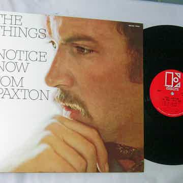 TOM PAXTON -- - THE THINGS I NOTICE NOW-- RARE ORIG 196...