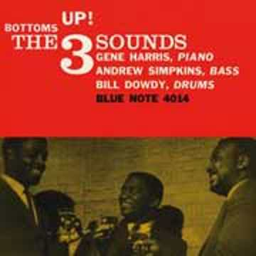 Gene Harris Piano, Simpkins- Bass, Bill Dowdy Bass Bottoms Up The 3 Sounds