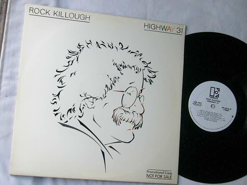 ROCK KILLOUGH - HIGHWAY 31 - - RARE 1980 BLUES LP - WHITE LABEL PROMO - ELEKTRA
