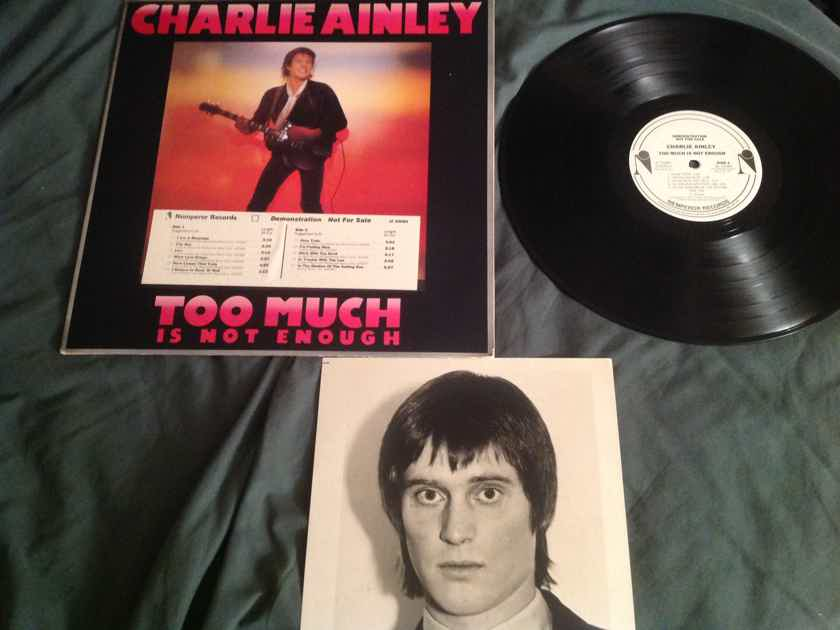 Charlie Ainley Too Much Is Not Enough With Bio and 8 X 10 Photo Nemperor Records