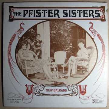 The Pfister Sisters - New Orleans - 1985 Great Southern...