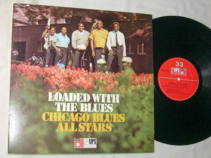 CHICAGO BLUES ALL STARS - - LOADED WITH THE BLUES - RARE 1972 LP - MPS GERMANY