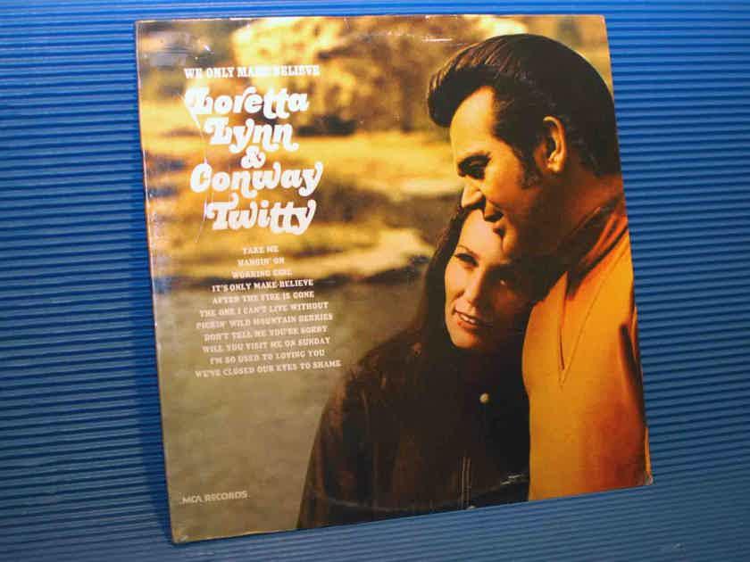 "LORETTA LYNN & CONWAY TWITTY  - ""We Only Make Believe"" -  MCA 1973 SEALED!"